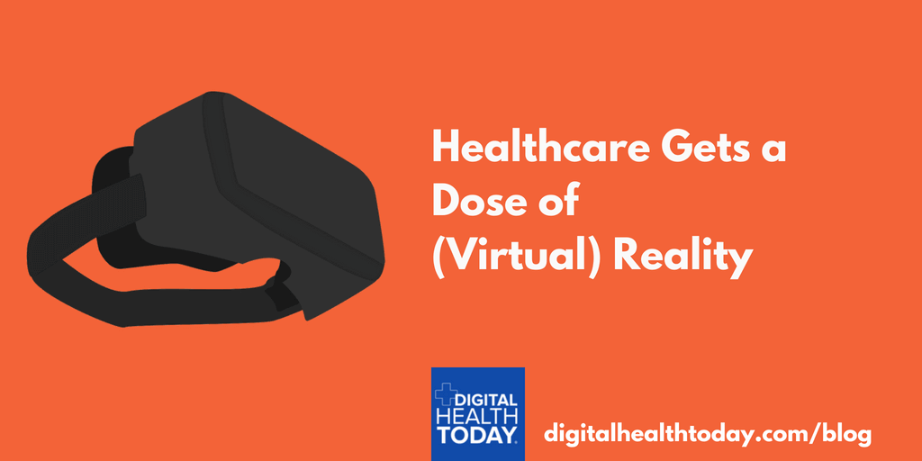 Healthcare Gets a Does of Virtual Reality