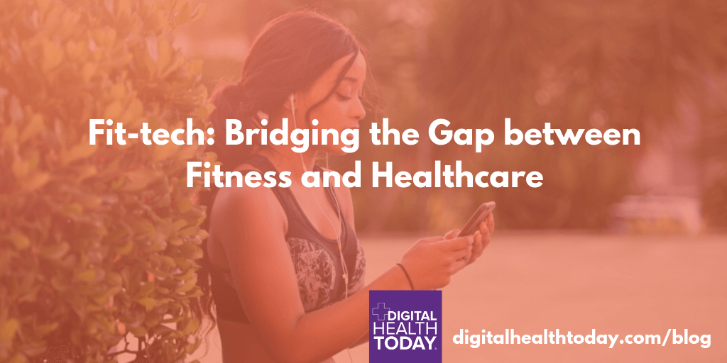 Fit-tech: Bridging the Gap between Fitness and Healthcare